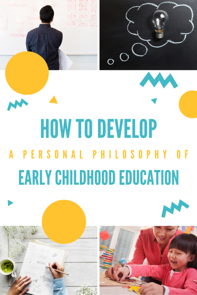 developing a personal philosophy of early childhood education