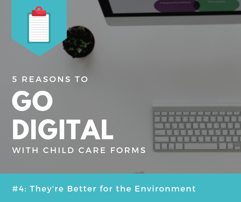 digital child care forms are better for the environment