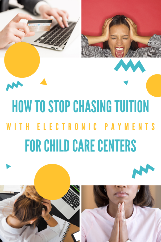 how to stop chasing tuition with electronic payments for child care centers