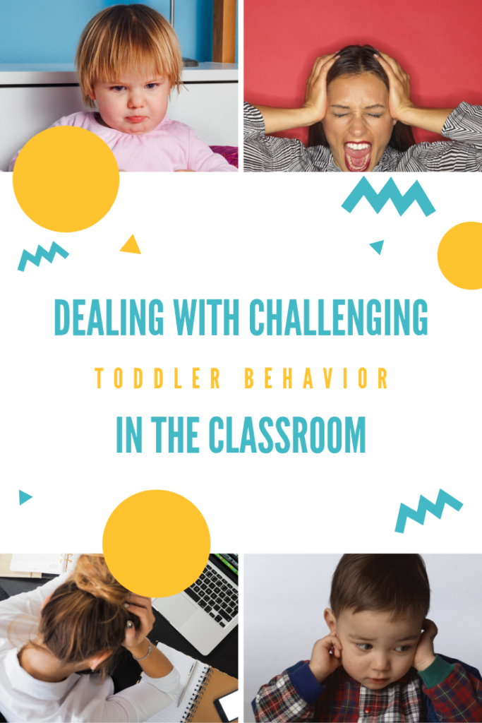 dealing with challenging toddler behavior in the classroom