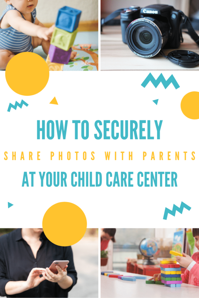 how to securely share photos with parents at child care center