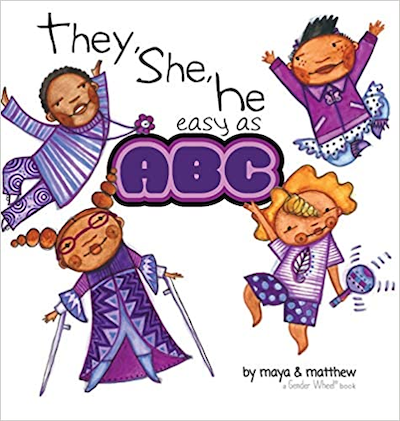They, She, He Easy as ABC by Maya Christina Gonzalez and Matthew Sg