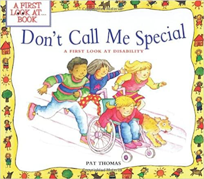 Don't Call Me Special. By: Pat Thomas